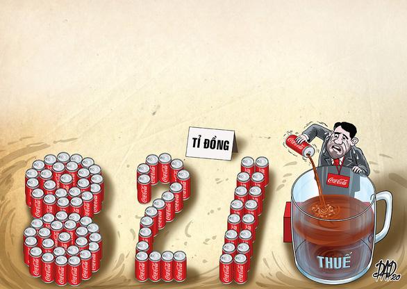 Từ vụ 821 tỉ nợ thuế của Coca-Cola Việt Nam: Chặn các ông lớn trốn thuế - Ảnh 1.