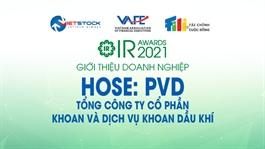 IR AWARDS 2021: Giới thiệu Tổng Công ty cổ phần Khoan và Dịch vụ khoan Dầu khí (HOSE: PVD)