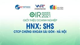 IR AWARDS 2021: Giới thiệu CTCP Chứng khoán Sài Gòn - Hà Nội (HNX: SHS)