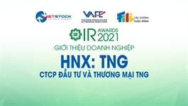 IR AWARDS 2021: Giới thiệu CTCP Đầu tư và Thương mại TNG (HNX: TNG)