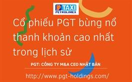 Cổ phiếu PGT bùng nổ thanh khoản cao nhất trong lịch sử